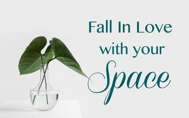 Fall in Love with your Space